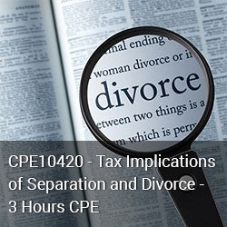 CPE10420 - Tax Implications of Separation and Divorce - 3 Hours CPE