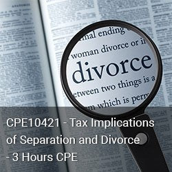 CPE10421 - Tax Implications of Separation and Divorce - 3 Hours CPE