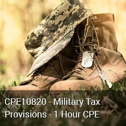 CPE10820 - Military Tax Provisions - 1 Hour CPE