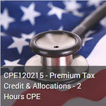 CPE120215 - Premium Tax Credit & Allocations - 2 Hours CPE