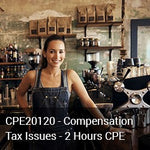 CPE20120 - Compensation Tax Issues - 2 Hours CPE