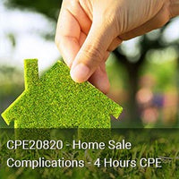 CPE20820 - Home Sale Complications - 4 Hours CPE