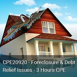 CPE20920 Foreclosure & Debt Relief Issues - 3 Hours CPE