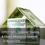 CPE21521 - Interest Tracing & Home Mortgage Interest - 3 Hours CPE