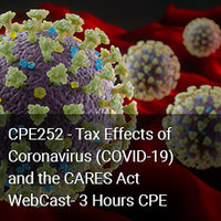 CPE252 - Tax Effects of Coronavirus (COVID-19) and the CARES Act WebCast - 3 Hours CPE