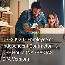 CPE30920 - Employee or Independent Contractor - 3 Hours CPE - (NASBA-QAS CPA Version)