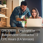 CPE30920 - Employee or Independent Contractor - 2 Hours CPE - (Enrolled Agent, Non-CA Tax Preparer Version)