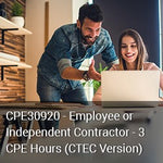 CPE30920 – Employee or Independent Contractor - 3 Hours CPE (CTEC Version)