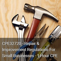 CPE32720 - Repair & Improvement Regulations For Small Businesses - 1 Hour CPE