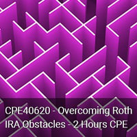 CPE40620 - Overcoming Roth IRA Obstacles - 2 Hours CPE
