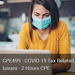 CPE499 - COVID-19 Tax Related Issues - 2 Hours CPE