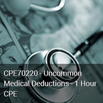 CPE70220 - Uncommon Medical Deductions - 1 Hour CPE