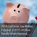 2019 California Tax Return Preparer (CRTP) 20-Hour Bundle (Print Version)