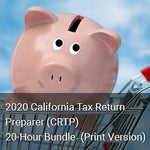 2020 California Tax Return Preparer (CRTP) 20-Hour Bundle (Print Version)