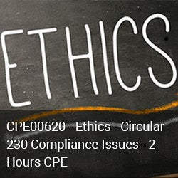 CPE00620 - Ethics - Circular 230 Compliance Issues - 2 Hours CPE