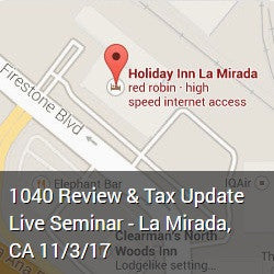 1040 Review & Tax Update Live Seminar - La Mirada, CA 11/3/17