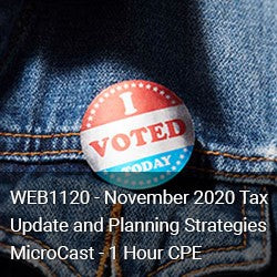 WEB1120 - November 2020 Tax Update and Planning Strategies MicroCast - 1 Hour CPE