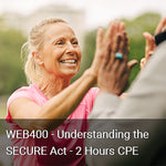 WEB400 - Understanding the SECURE Act - 2 Hours CPE