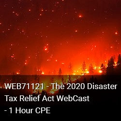 WEB71121 - The 2020 Disaster Tax Relief Act WebCast - 1 Hour CPE
