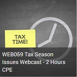 WEB059 Tax Season Issues Webcast - 2 Hours CPE