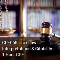 CPE060 – Tax Law Interpretations and Citability – 1 hour CPE