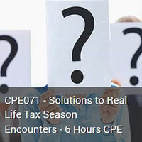 CPE071 - Solutions to Real Life Tax Season Encounters - 6 Hours CPE