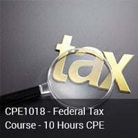 CPE1018 - Federal Tax Course - 10 Hours CPE
