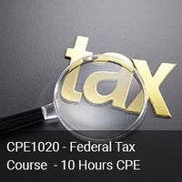 CPE1020 - Federal Tax Course - 10 Hours CPE