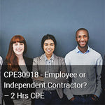 CPE30918 - Employee or Independent Contractor? - 2 Hrs CPE