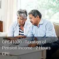 CPE40120 - Taxation of Pension Income - 2 Hours CPE