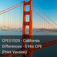 CPE07020P - California Differences - 5 Hours CPE (Print Version)