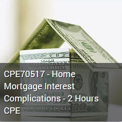 CPE70517 - Home Mortgage Interest Complications - 2 Hours CPE
