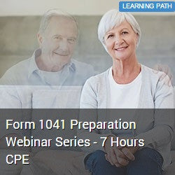 Form 1041 Preparation Webinar Series - 7 Hours CPE