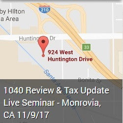 1040 Review & Tax Update Live Seminar - Monrovia, CA 11/9/17