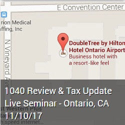 1040 Review & Tax Update Live Seminar - Ontario, CA 11/10/17