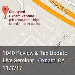 1040 Review & Tax Update Live Seminar - Oxnard, CA 11/7/17