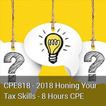 CPE818 - 2018 Honing Your Tax Skills - 8 Hours CPE