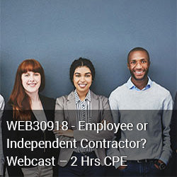WEB30918 - Employee or Independent Contractor? WebCast - 2 Hrs CPE