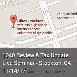 1040 Review & Tax Update Live Seminar - Stockton, CA 11/14/17