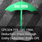 CPE324-719 - Sec 199A Deduction - Pass‐Through Entity Deduction - 4 Hrs CPE