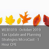 WEB1019 - October 2019 Tax Update and Planning Strategies MicroCast - 1 Hour CPE