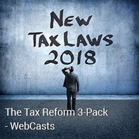 The Tax Reform 3-Pack - 2018 WebCasts