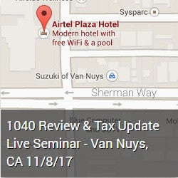 1040 Review & Tax Update Live Seminar - Van Nuys, CA 11/8/17