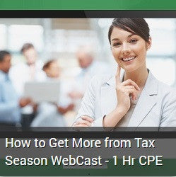 How to Get More from Tax Season WebCast - 1 Hr CPE