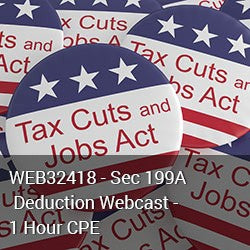Tax Reform and Business Pass Through Entities - Sec. 199A Deductions CPE Course