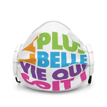 Load image into Gallery viewer, FRENCH La Plus Belle Vie Qui Soit Premium Face Mask-JW Gifts-Our Joy Designs