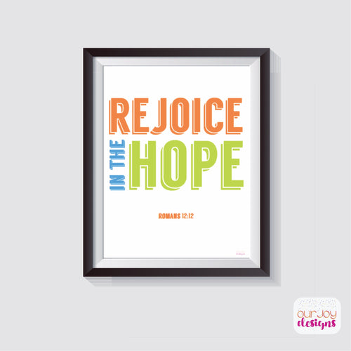 Rejoice in the Hope 8x10 Wall Print | JW Printable Quote-Wall Print-Our Joy Designs