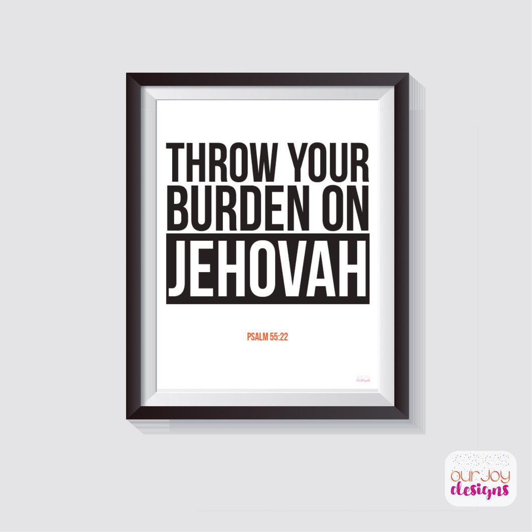 Throw Your Burden On Jehovah 8x10 Wall Print | JW Printable-Wall Print-Our Joy Designs