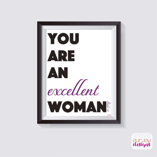 You Are An Excellent Woman Wall Print, 8x10| Ruth 3:11 | JW Wall Print-Wall Print-Our Joy Designs