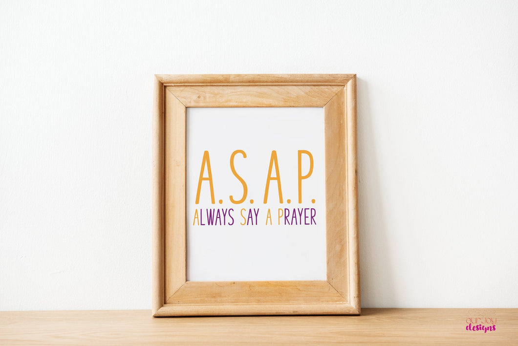 ASAP Always Say A Prayer | 8x10